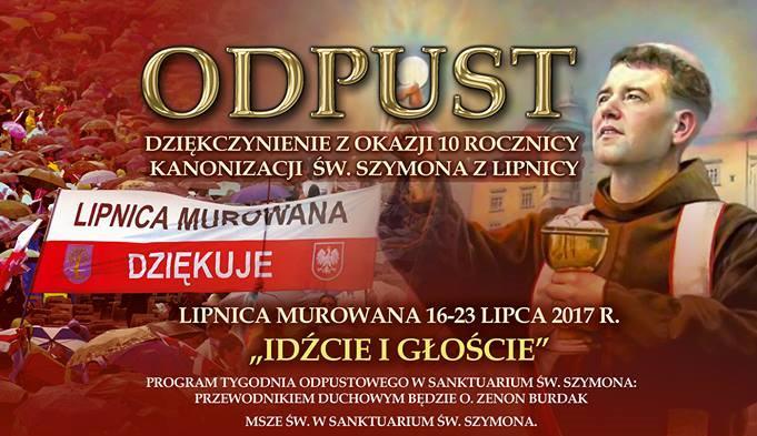 Program Odpustu – Dziękczynienie z okazji 10 rocznicy kanonizacji świętego Szymona z Lipnicy – 16-23 lipca 2017
