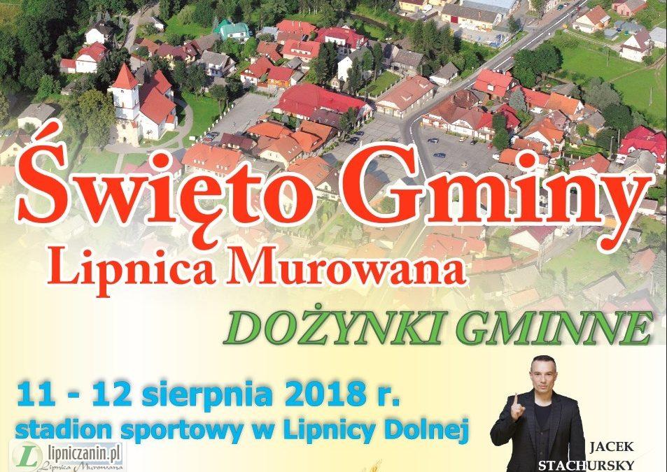 Program Święto Gminy Lipnica Murowana i Dożynki Gminne. 11-12  sierpień 2018